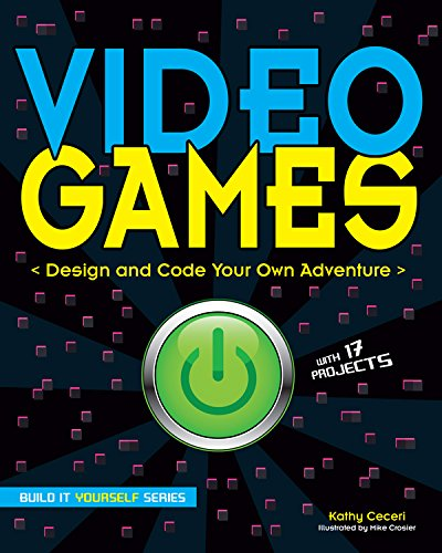 Electronic Steam Press (Video Games: Design and Code Your Own Adventure (Build It Yourself))