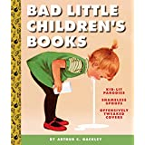 Bad Little Children's Books: KidLit Parodies, Shameless Spoofs, and Offensively Tweaked Covers (English Edition)
