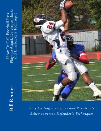 how-to-call-football-pass-plays-to-attack-defensive-backs-and-linebackers-technique-play-calling-pri