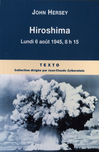Hiroshima : Lundi 6 août 1945, 8h15 par John Hersey