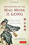 Adventures of the Mad Monk Ji Gong: The Drunken Wisdom of China's Famous Chan Buddhist Monk