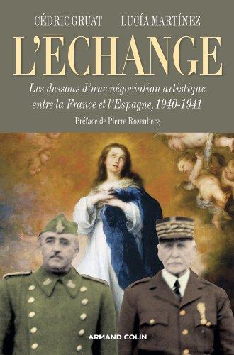 L'échange: Les dessous d'une négociation artistique entre la France et l'Espagne, 1940-1941