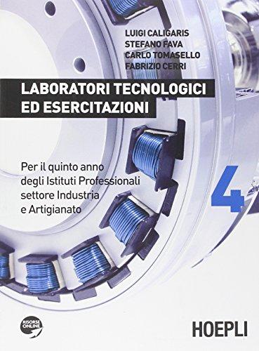 Laboratori tecnologici ed esercitazioni. Con espansione online. Per gli Ist. professionali per l'industria e l'artigianato: 4