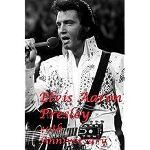 Elvis Aaron Presley: 40th Anniversary