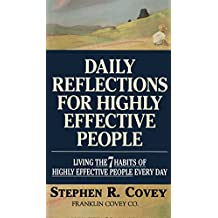 "Daily Reflections for Highly Effective People: Living THE SEVEN HABITS OF HIGHLY SUCCESSFUL PEOPLE Every Day: Living the ""7 Habits of Highly Effective People"" Every Day"