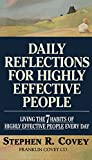 """Daily Reflections for Highly Effective People: Living THE SEVEN HABITS OF HIGHLY SUCCESSFUL PEOPLE Every Day: Living the """"7 Habits of Highly Effective People"""" Every Day"""