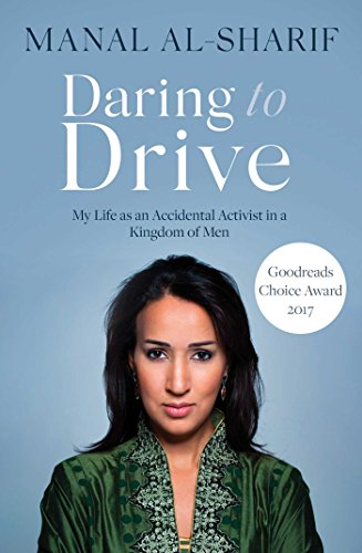 Daring to Drive: A gripping account of one woman's home-grown courage that will speak to the fighter in all of us (English Edition)