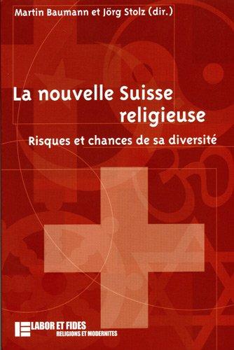La nouvelle Suisse religieuse : Risques et chances de sa diversité