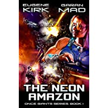 The Neon Amazon: A Cyberpunk Action Sci Fi (Once Giants Book 1) (English Edition)