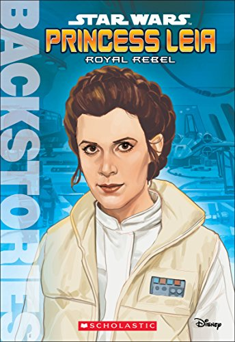 Princess Leia : royal rebel.