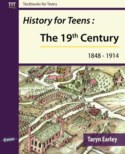 History for Teens: The 19th Century (1848 - 1914) (Textbooks for Teens)