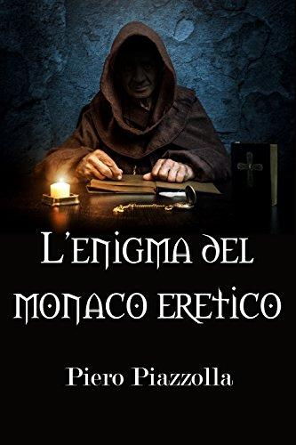 L' enigma del monaco eretico