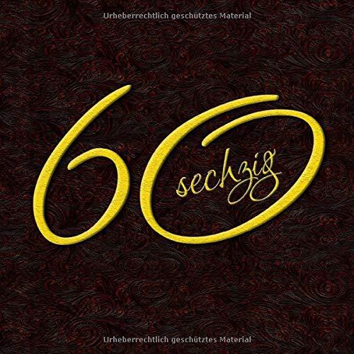 60 sechzig: zum 60. Geburtstag - Gästebuch Geburtstag - lustiges 60. Geburtstagsgeschenk Vintage-Gästebuch - Geschenkidee - Glückwünsche zum Geburtstag