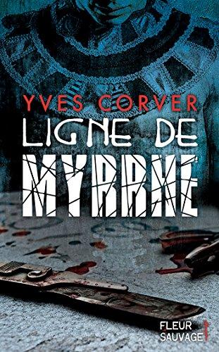 Ligne de myrrhe - Yves Corver