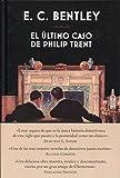 El último caso de Philip Trent (Libros del Tiempo)