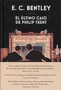 El último caso de Philip Trent par E. C. Bentley