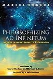 Philosophizing ad Infinitum: Infinite Nature, Infinite Philosophy (SUNY series in Environmental Philosophy and Ethics)