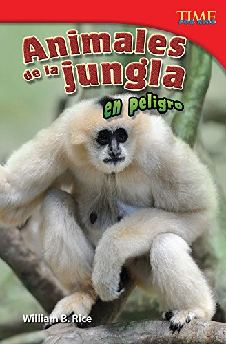 Animales de la jungla en peligro (Endangered Animals of the Jungle) (TIME FOR KIDS® Nonfiction Readers) por Teacher Created Materials