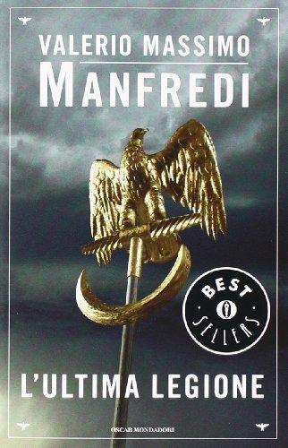 L'ultima legione (Oscar bestsellers) di Manfredi, Valerio M. (2003) Tapa blanda