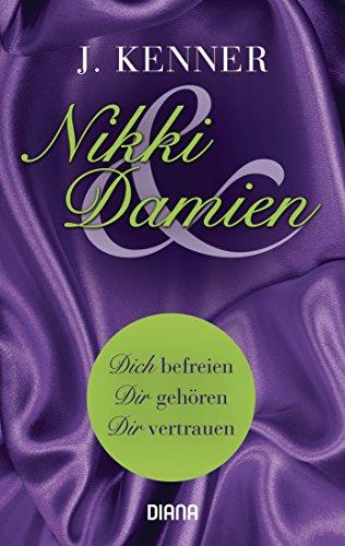 Nikki Und Damien Stark 4 6 Dich Befreien Dir Gehoeren Dir Vertrauen
