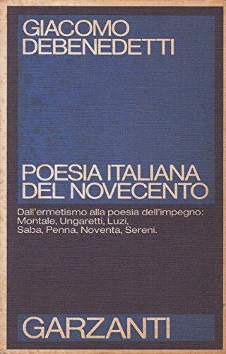 Poesia Italiana del novecento Quaderni inediti Dall'ermetismo alla poesia dell'impegno Montale, Ungaretti, Luzi, Saba, Penna, Noventa, Sereni