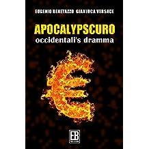 Apocalypseuro: Occidentali's Dramma (Italian Edition)