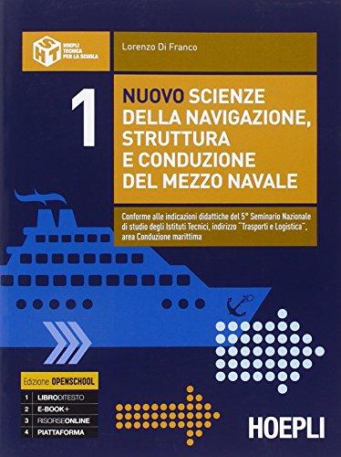 Nuovo scienze della navigazione, struttura e conduzione del mezzo navale. Per le Scuole superiori: 1