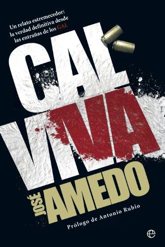 Cal viva (Biografías y Memorias) por José Amedo