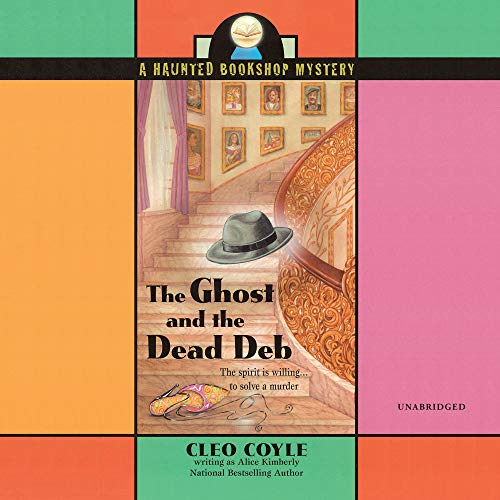 The Ghost and the Dead Deb (Haunted Bookshop, Band 2)