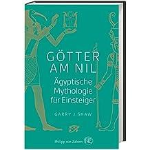 Götter am Nil: Ägyptische Mythologie für Einsteiger