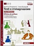 Testi E Immaginazione. Officina Di Scrittura. Per Le Scuole Superiori. Con E-book. Con Espansione Online