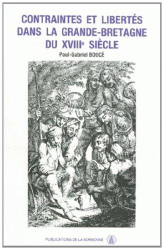 Contraintes et libertés dans la Grande-Bretagne du 18e siècle. Colloques, Paris III, Sorbonne-Nouvelle, 6-7 décembre 1986