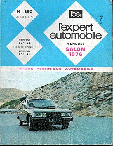 REVUE TECHNIQUE L'EXPERT AUTOMOBILE N° 125 PEUGEOT 604 SL par L'EXPERT AUTOMOBILE