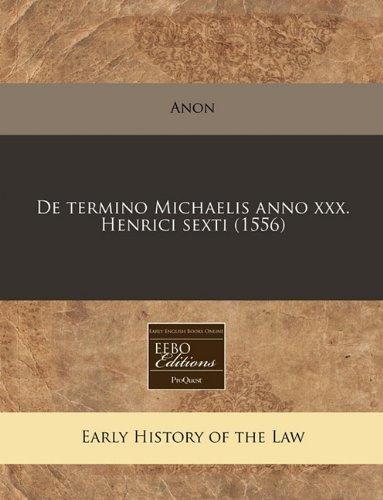 De termino Michaelis anno xxx. Henrici sexti (1556) por Anon