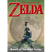 The Legend of Zelda: Breath of the Wild: Game Guide (English Edition)