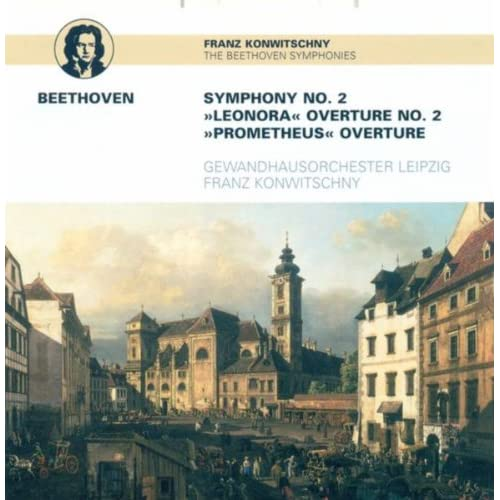 Ludwig van Beethoven: Symphony No. 2 / Leonore Overture No. 2 / The Creatures of Prometheus (Leipzig Gewandhaus Orchestra, Konwitschny)