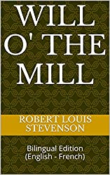 Will o' the Mill: Bilingual Edition (English - French)