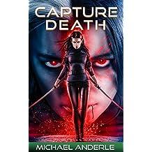 Capture Death (The Kurtherian Gambit Book 20)