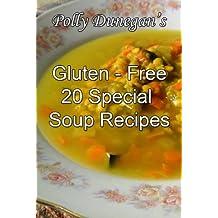 Polly Dunegan's 20 Gluten-Free Soup Recipes