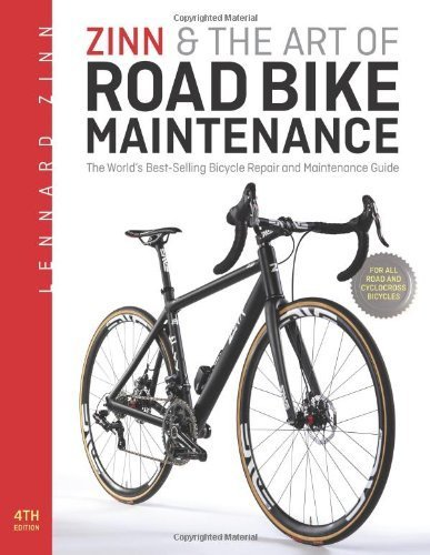 Zinn & the Art of Road Bike Maintenance: The World's Best-Selling Bicycle Repair and Maintenance Guide by Zinn, Lennard (2013) Paperback
