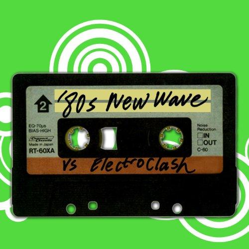 '80s New Wave vs. Electroclash