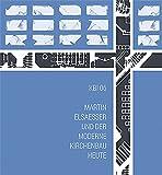 KBI 06   Martin Elsaesser und der moderne Kirchenbau heute