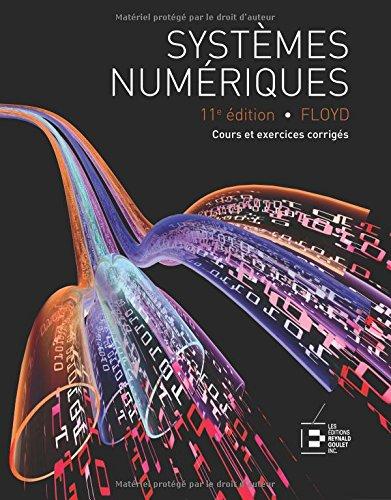 Systèmes numériques : Cours et exercices corrigés. 11ème édition.