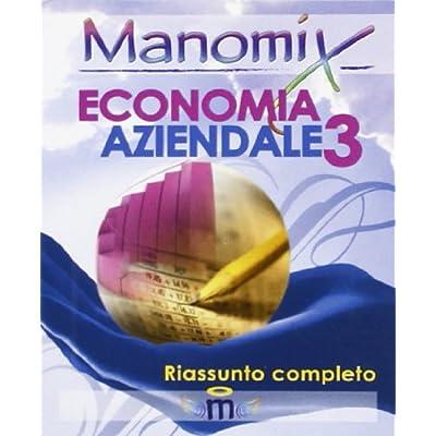 Manomix Di Economia Aziendale. Riassunto Completo: 3