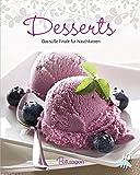 Desserts: Das süße Finale für Naschkatzen (Leicht gemacht)