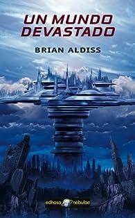 Un mundo devastado par Brian Aldiss