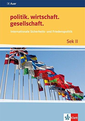 Internationale Sicherheits- und Friedenspolitik (politik. wirtschaft. gesellschaft.)