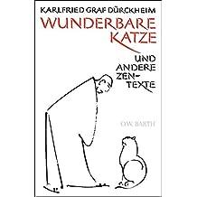Wunderbare Katze: und andere Zen-Texte