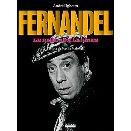 Fernandel: Le rire aux larmes