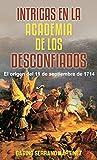 Intrigas en la academia de los desconfiados: El origen del 11 de septiembre de 1714